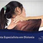 Neurologista Especialista em Distonia