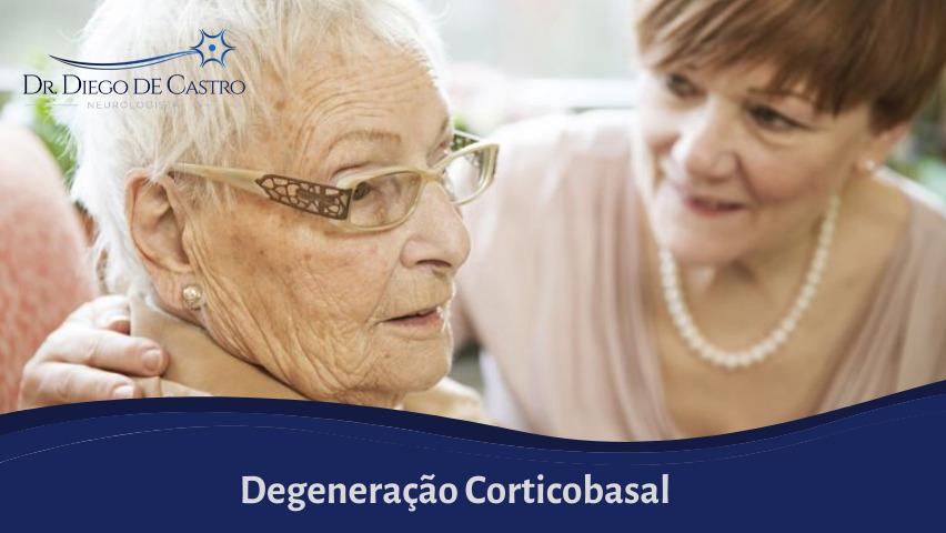 Degeneração Corticobasal