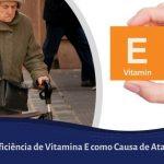Ataxia por Deficiência de Vitamina E