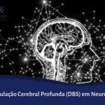Estimulação Cerebral Profunda DBS