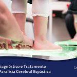 tratamento da Paralisia Cerebral Espástica