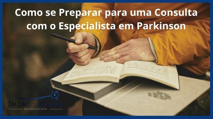 Como se Preparar para uma Consulta com o Especialista em Parkinson