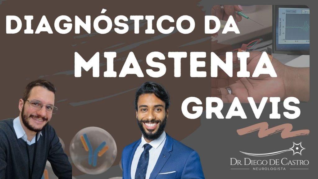 Diagnóstico da Miastenia gravis | Dr Diego de Castro Neurologista