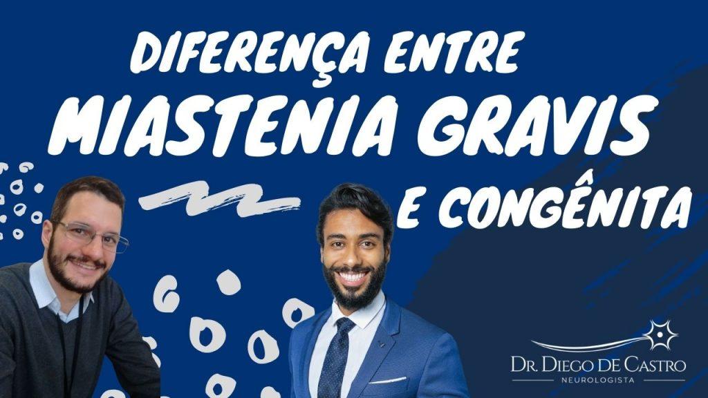 Diferença entre Miastenia gravis e congênita | Dr Diego de Castro Neurologista
