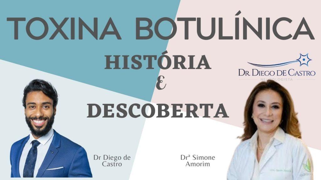 História da Toxina Botulínica | Dr Diego de Castro Neurologista
