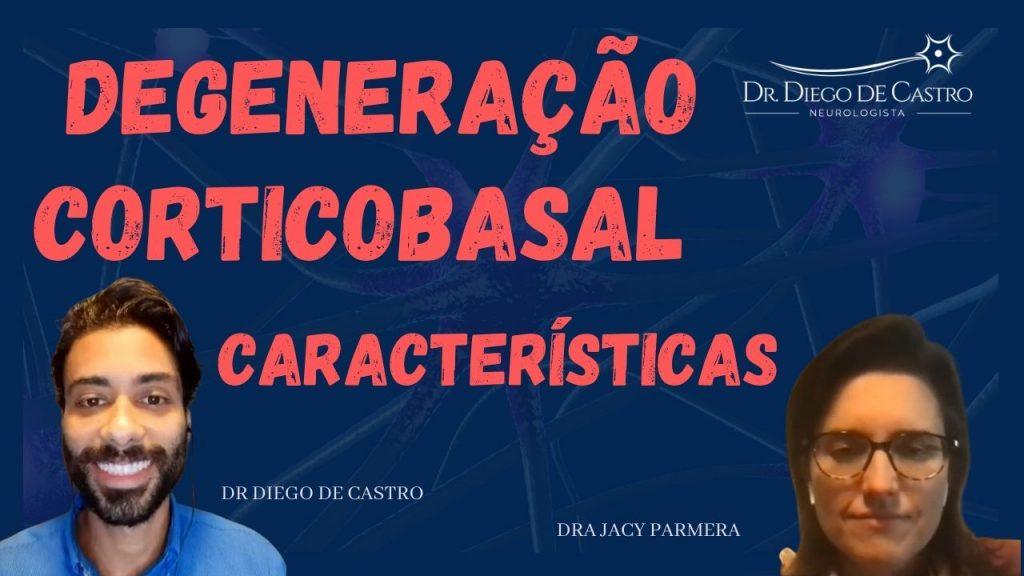 Características da Degeneração Corticobasal