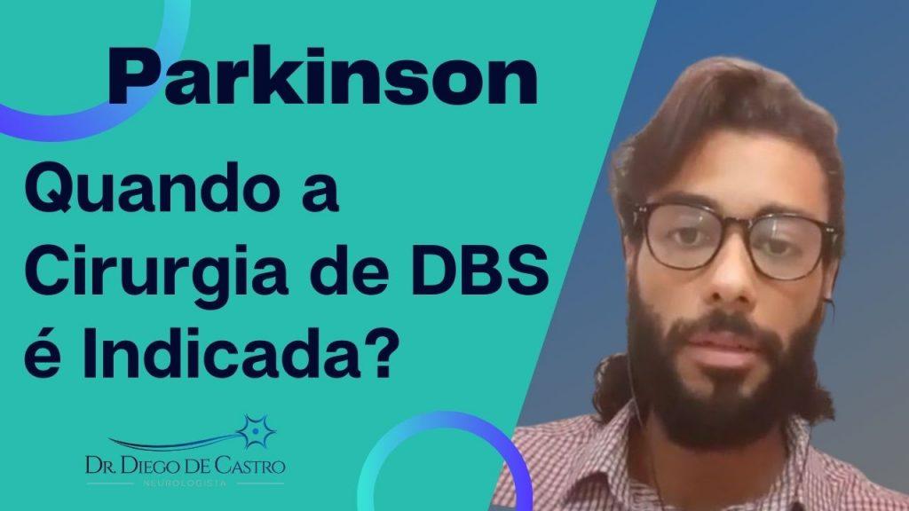 Quando a Cirurgia para Parkinson (DBS) é Indicada? | Dr Diego de Castro Neurologista
