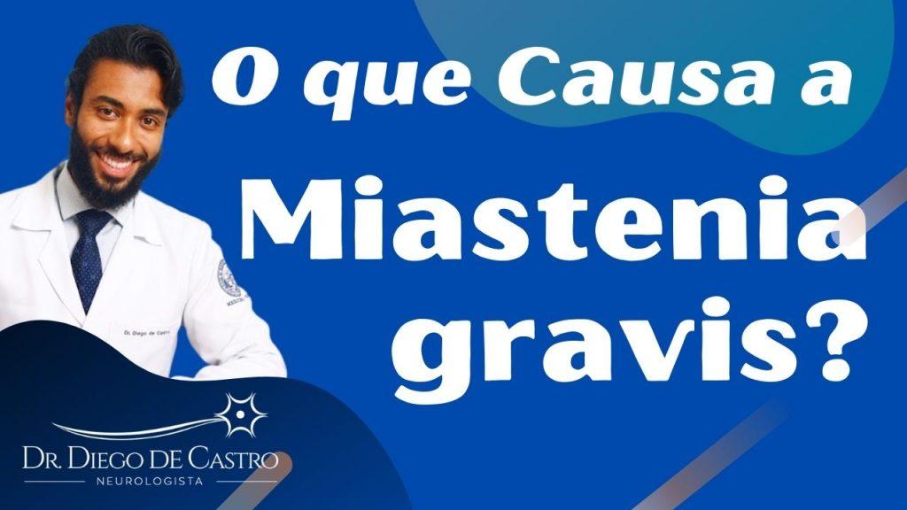 O que Causa a Miastenia gravis? | Dr Diego de Castro Neurologista