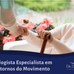 Neurologista Especialista em Transtornos do Movimento
