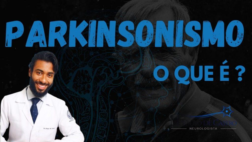 O que é Parkinsonismo? | Dr Diego de Castro Neurologista