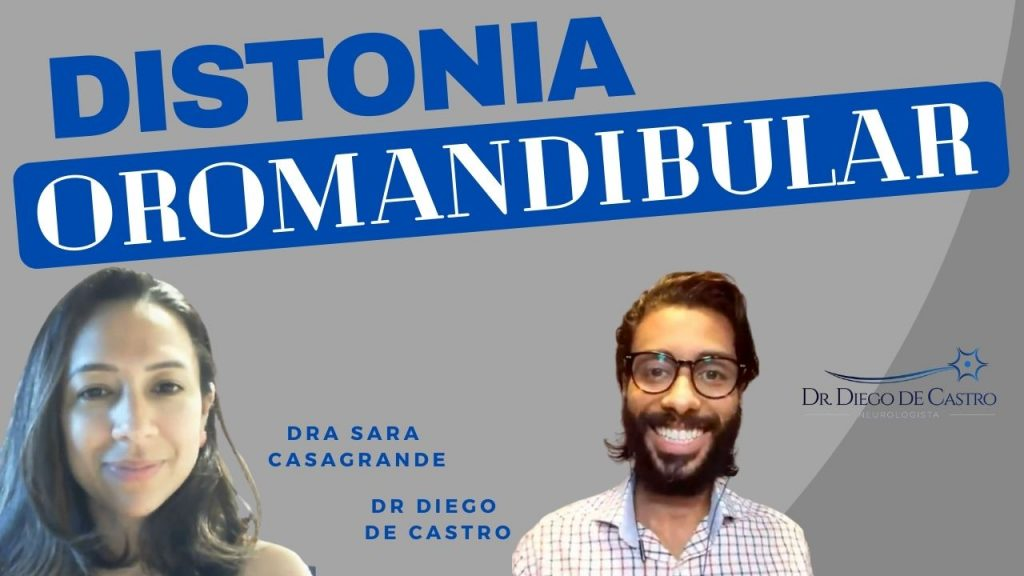 Distonia Oromandibular | Dr Diego de Castro Neurologista
