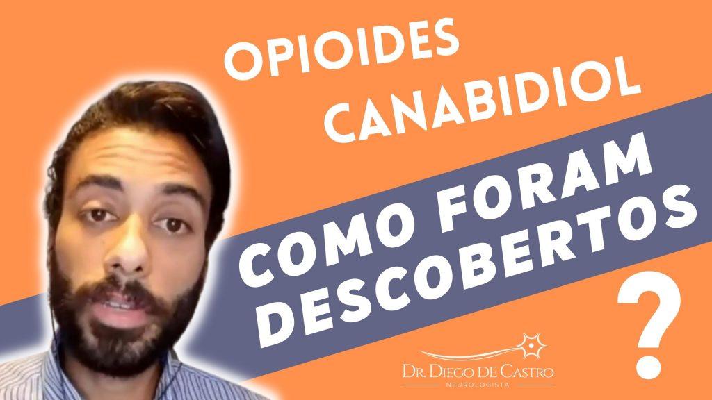 Origem dos Opioides | Descoberta do Canabidiol