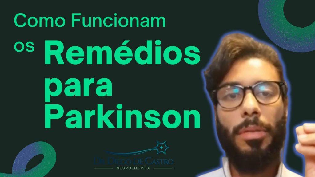 Como Funcionam os Remédios para Parkinson